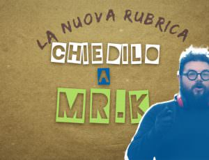 Chiedilo a Mr. K 01