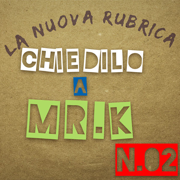 Chiedilo a Mr. K - 02